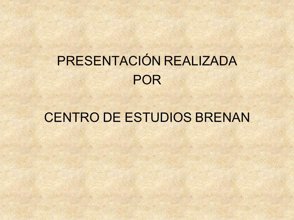 PRESENTACIÓN REALIZADA POR CENTRO DE ESTUDIOS BRENAN