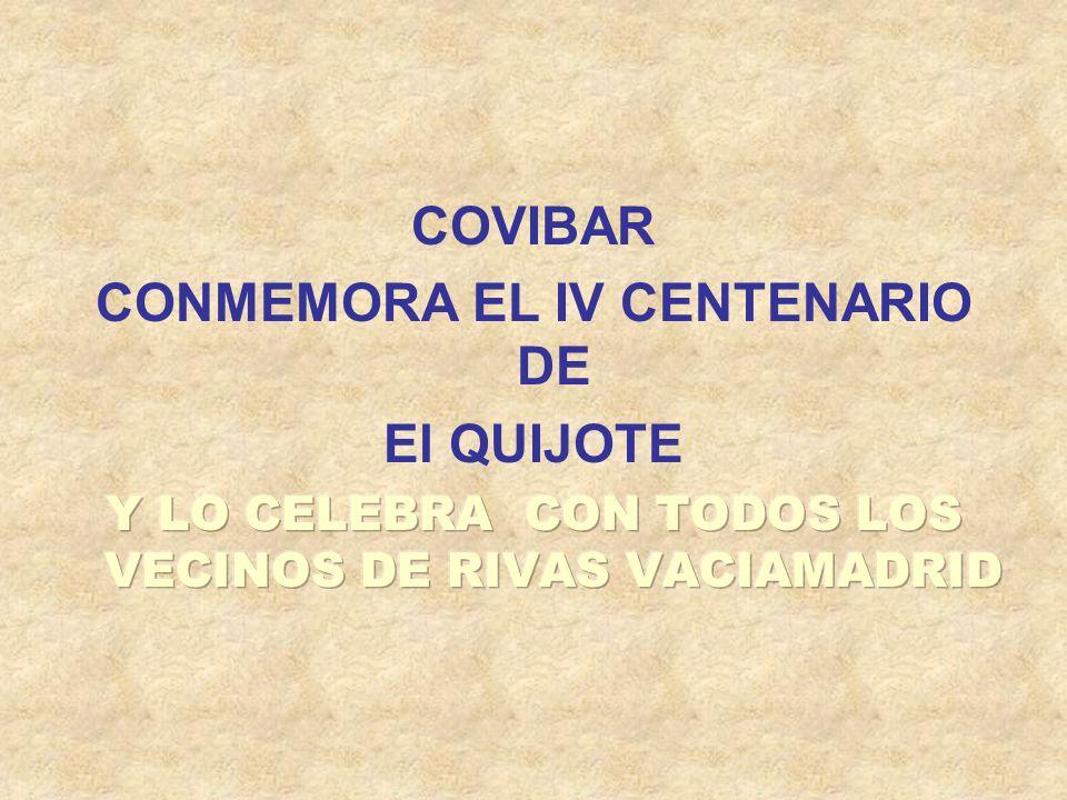 CONMEMORA EL IV CENTENARIO DE