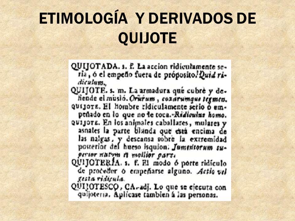 ETIMOLOGÍA Y DERIVADOS DE QUIJOTE