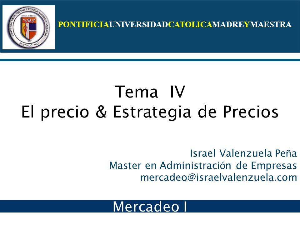 Tema IV El precio & Estrategia de Precios