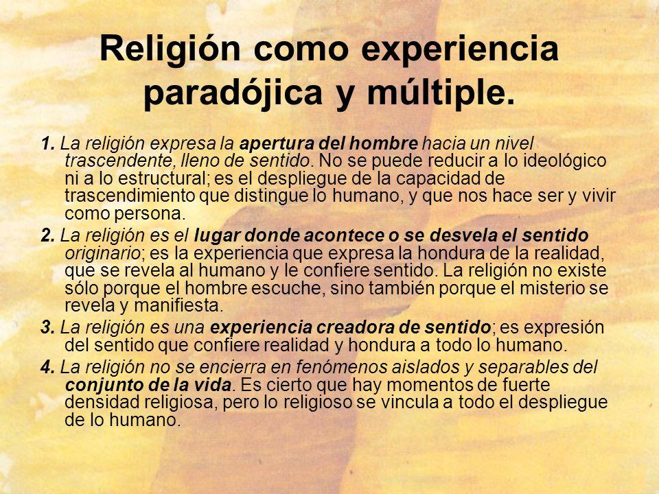 Religión como experiencia paradójica y múltiple.