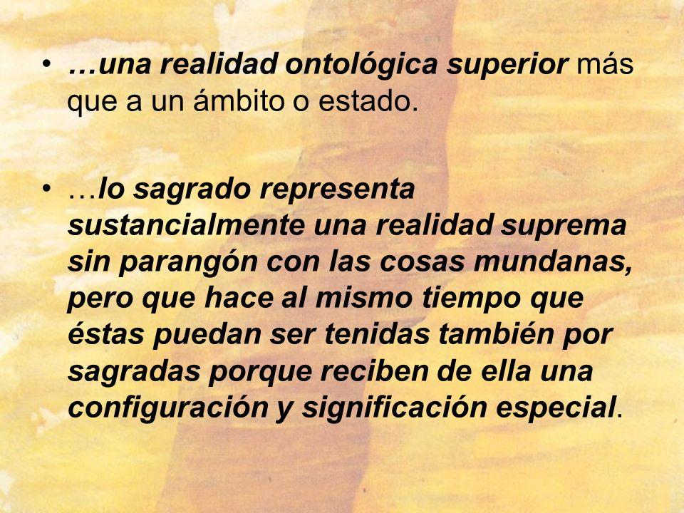 …una realidad ontológica superior más que a un ámbito o estado.