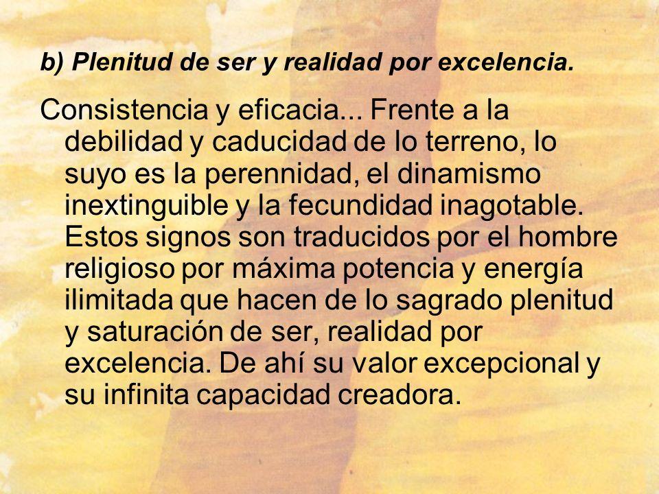 b) Plenitud de ser y realidad por excelencia.
