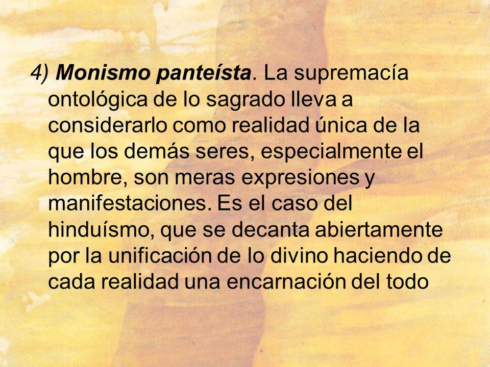 4) Monismo panteísta.