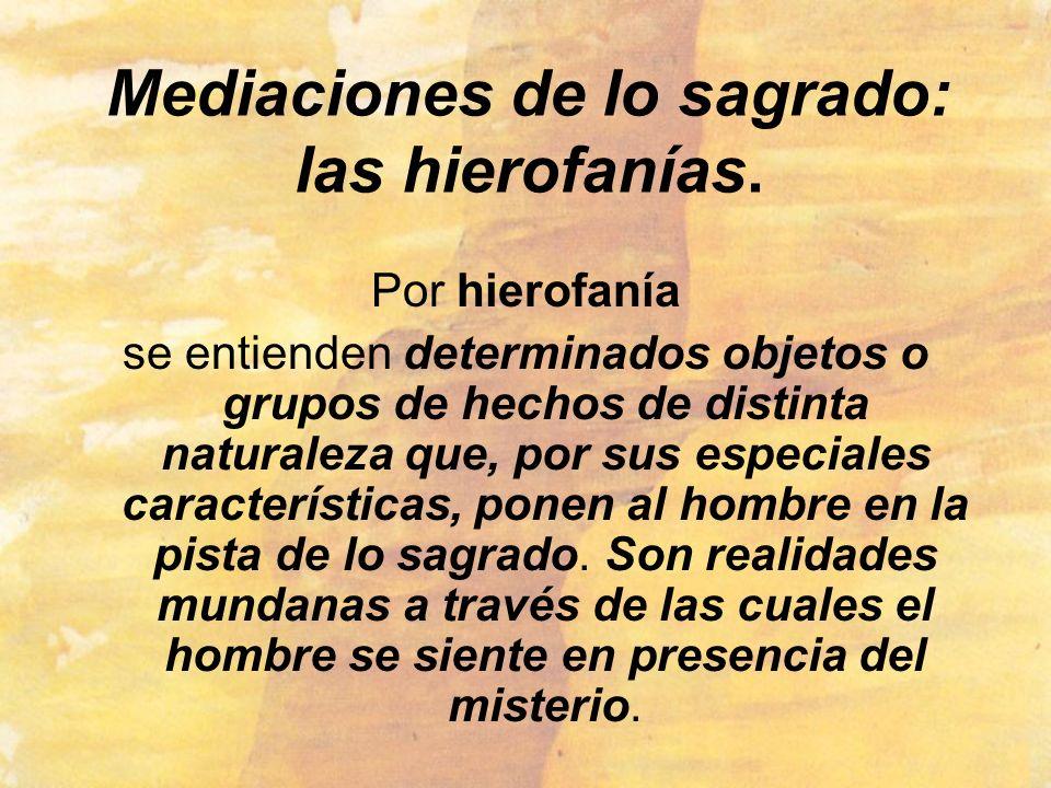 Mediaciones de lo sagrado: las hierofanías.