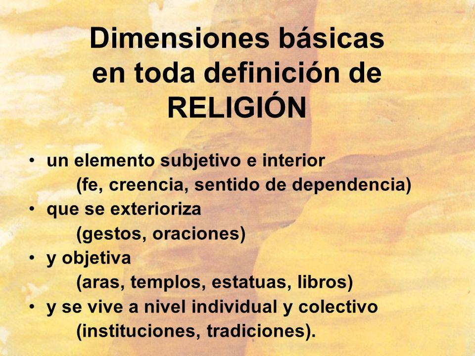Dimensiones básicas en toda definición de RELIGIÓN
