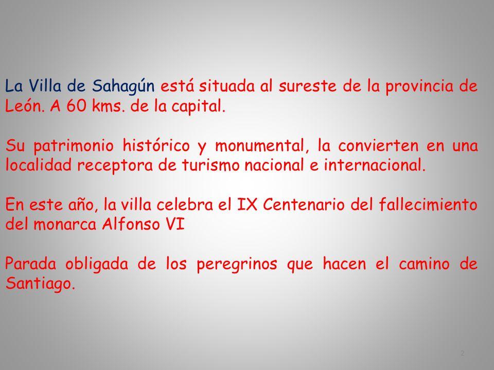La Villa de Sahagún está situada al sureste de la provincia de León