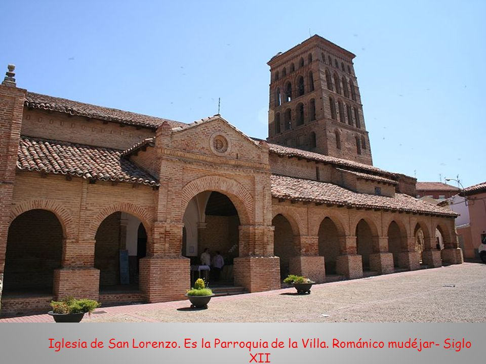 Iglesia de San Lorenzo. Es la Parroquia de la Villa