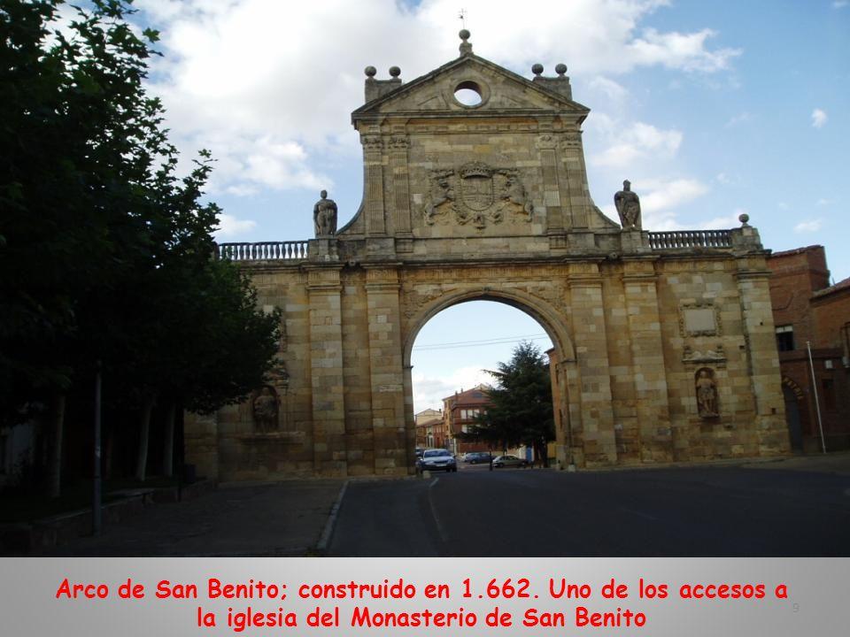 Arco de San Benito; construido en 1. 662