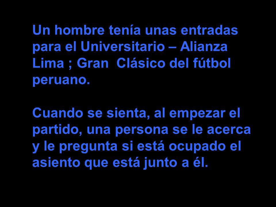 Un hombre tenía unas entradas para el Universitario – Alianza Lima ...