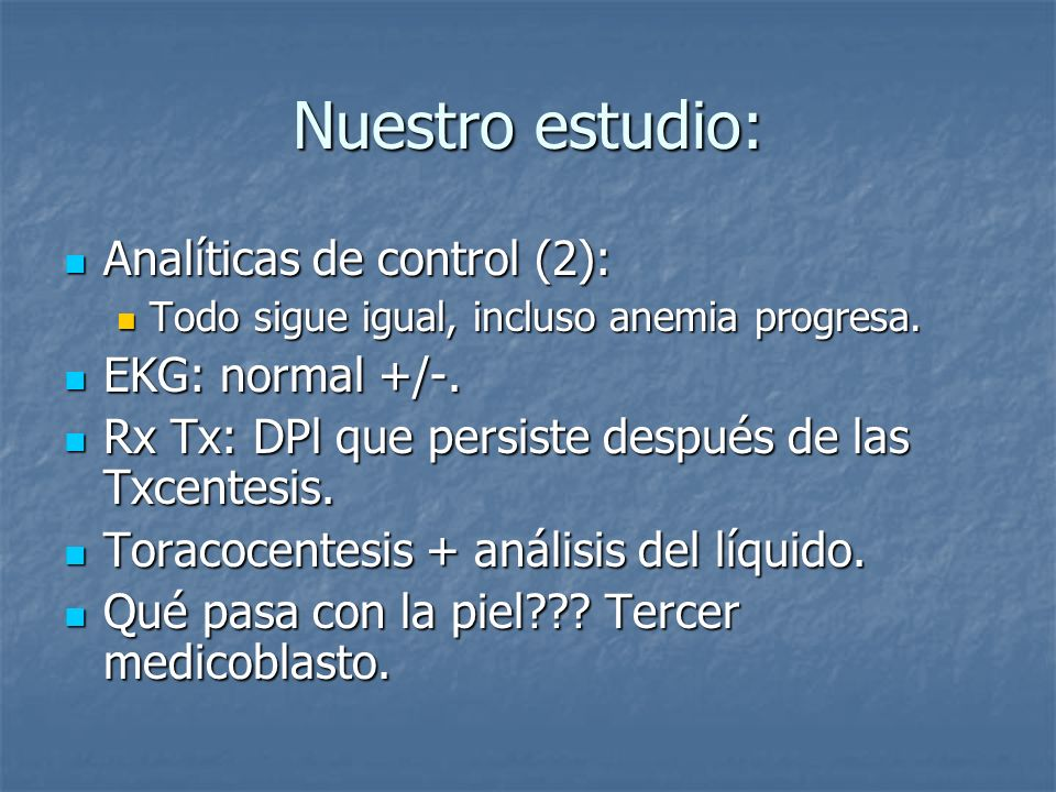Nuestro estudio: Analíticas de control (2): EKG: normal +/-.