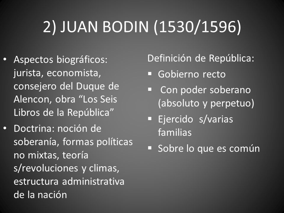 2) JUAN BODIN (1530/1596) Definición de República: