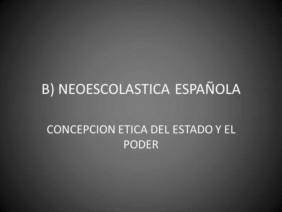 B) NEOESCOLASTICA ESPAÑOLA