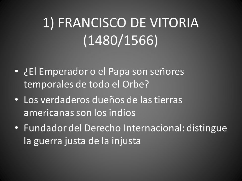 1) FRANCISCO DE VITORIA (1480/1566)