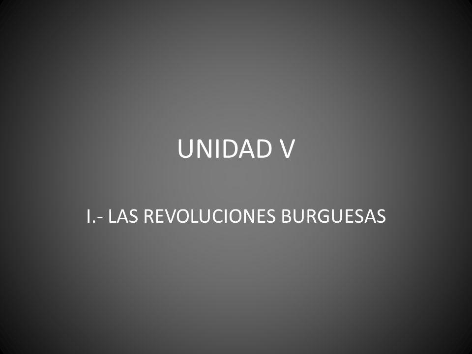 I.- LAS REVOLUCIONES BURGUESAS