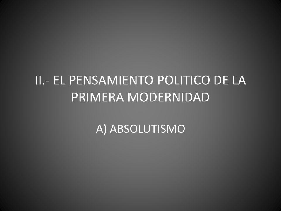 II.- EL PENSAMIENTO POLITICO DE LA PRIMERA MODERNIDAD