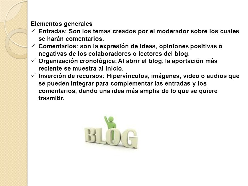 Elementos generales Entradas: Son los temas creados por el moderador sobre los cuales se harán comentarios.
