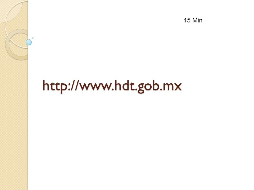 15 Min http://www.hdt.gob.mx