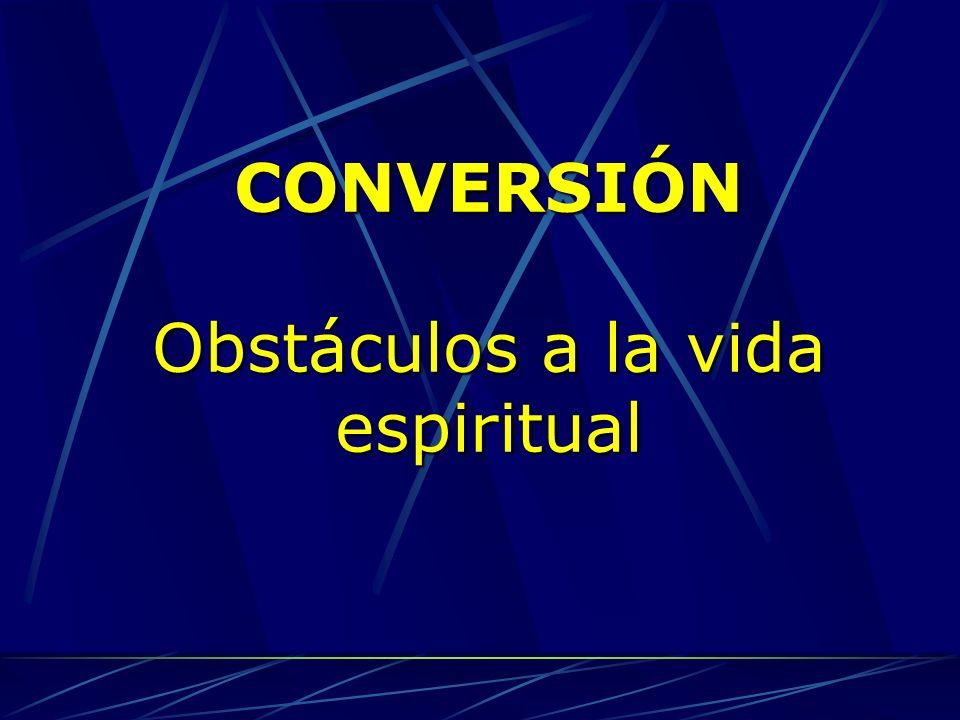 Obstáculos a la vida espiritual