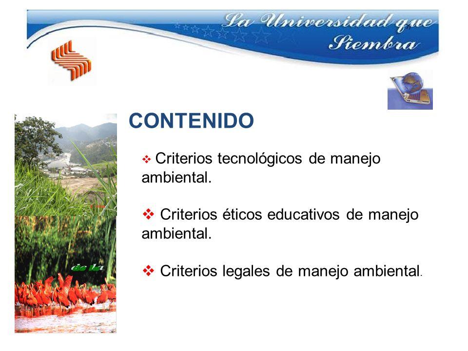 Criterios éticos educativos de manejo ambiental.