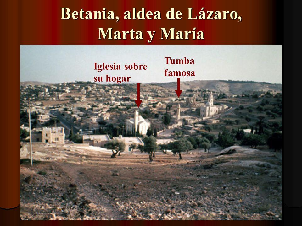 Betania, aldea de Lázaro, Marta y María