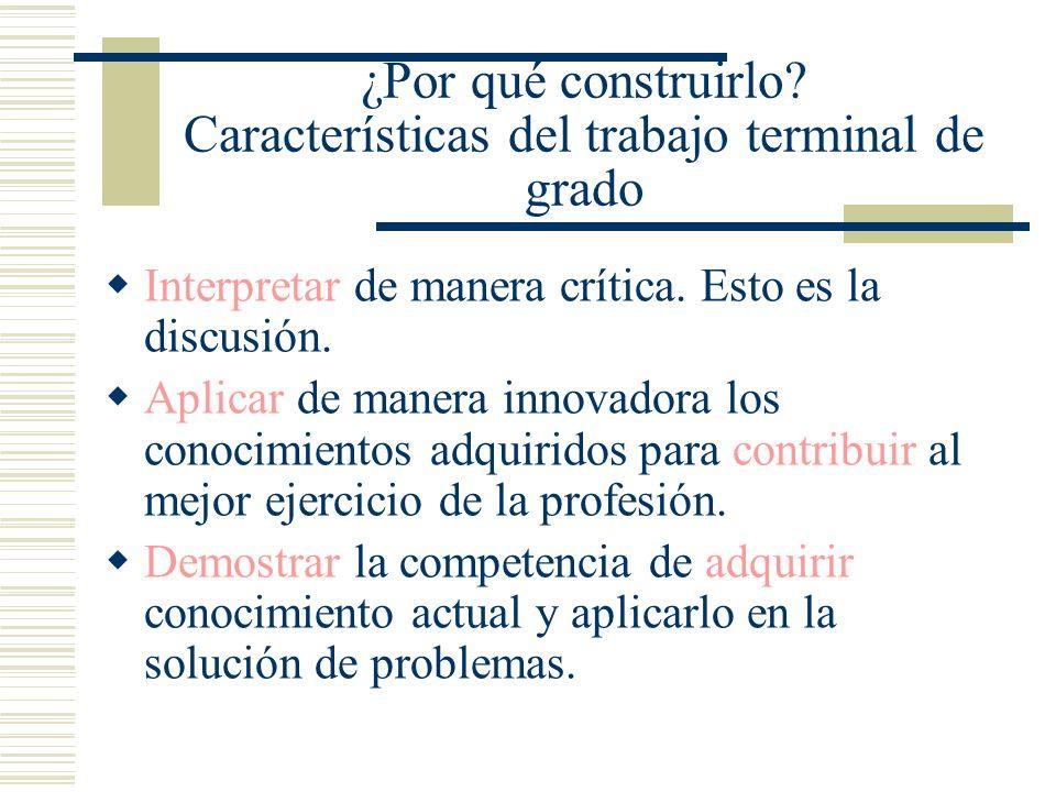 ¿Por qué construirlo Características del trabajo terminal de grado