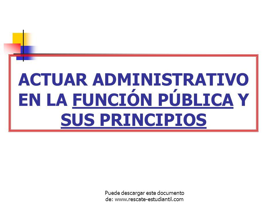 ACTUAR ADMINISTRATIVO EN LA FUNCIÓN PÚBLICA Y SUS PRINCIPIOS