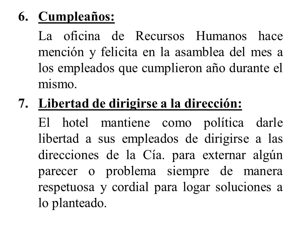 Cumpleaños: La oficina de Recursos Humanos hace mención y felicita en la asamblea del mes a los empleados que cumplieron año durante el mismo.