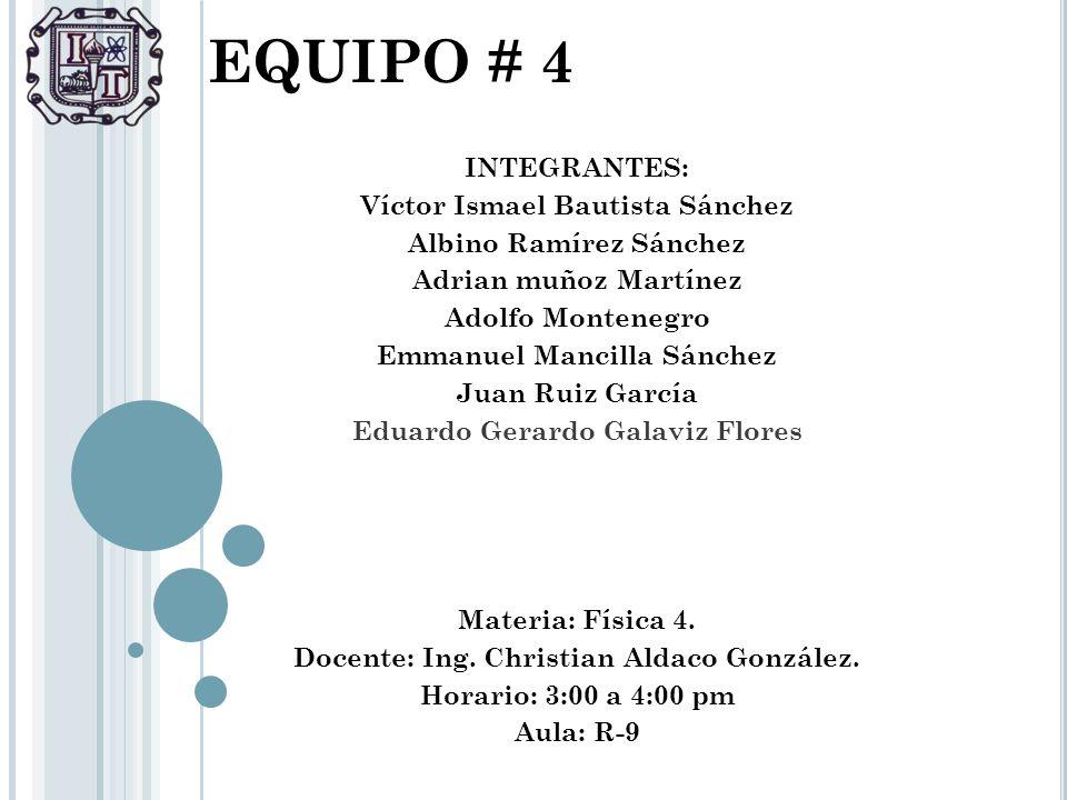 EQUIPO # 4 INTEGRANTES: Víctor Ismael Bautista Sánchez