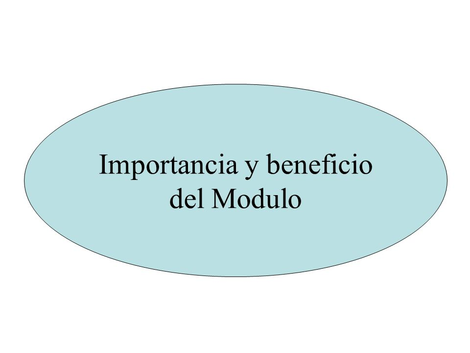 Importancia y beneficio del Modulo