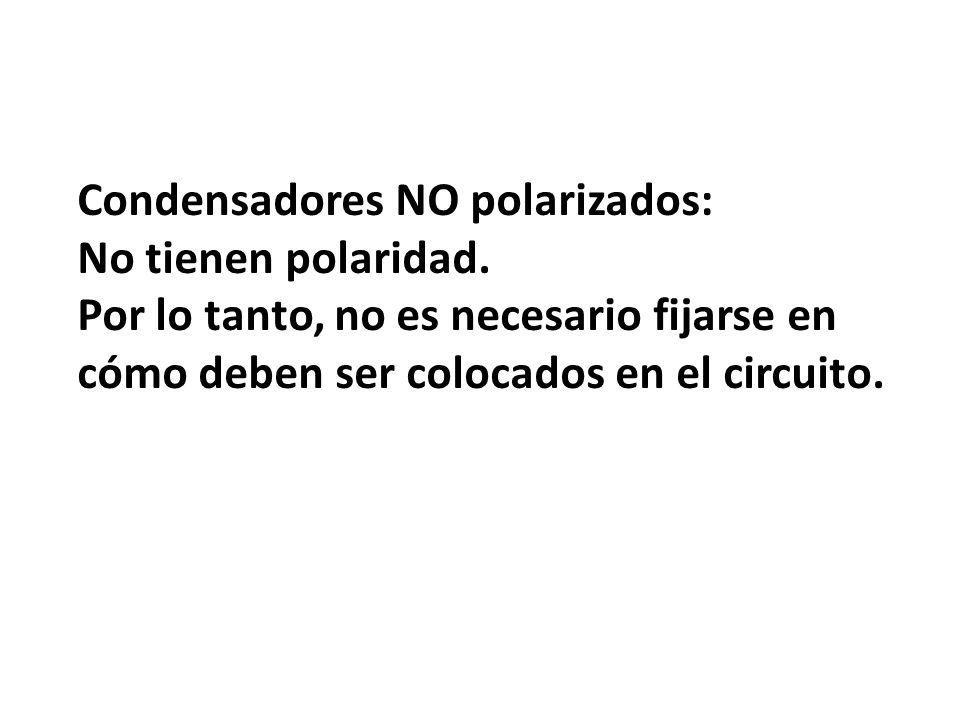 Condensadores NO polarizados:
