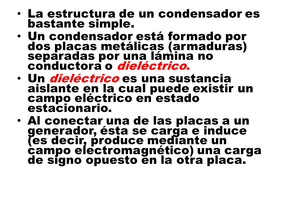 La estructura de un condensador es bastante simple.