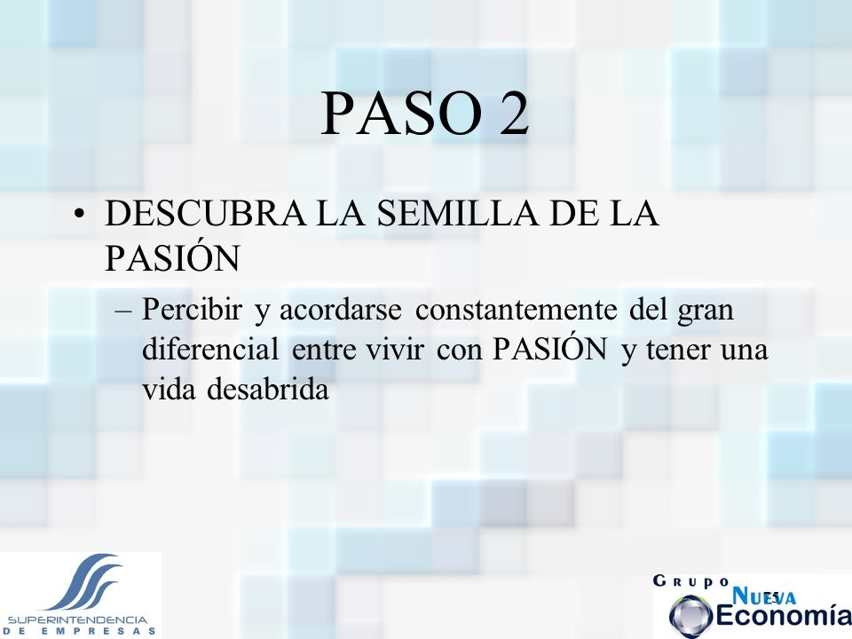 PASO 2 DESCUBRA LA SEMILLA DE LA PASIÓN