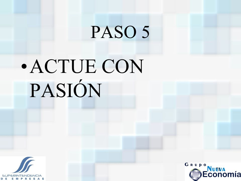 PASO 5 ACTUE CON PASIÓN