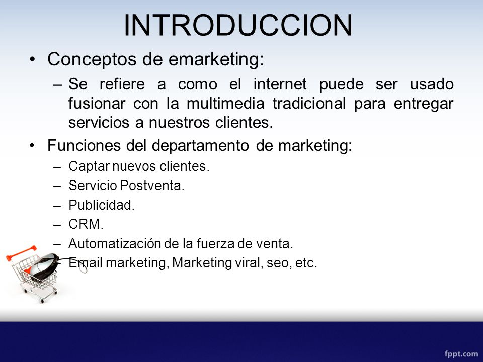 INTRODUCCION Conceptos de emarketing: