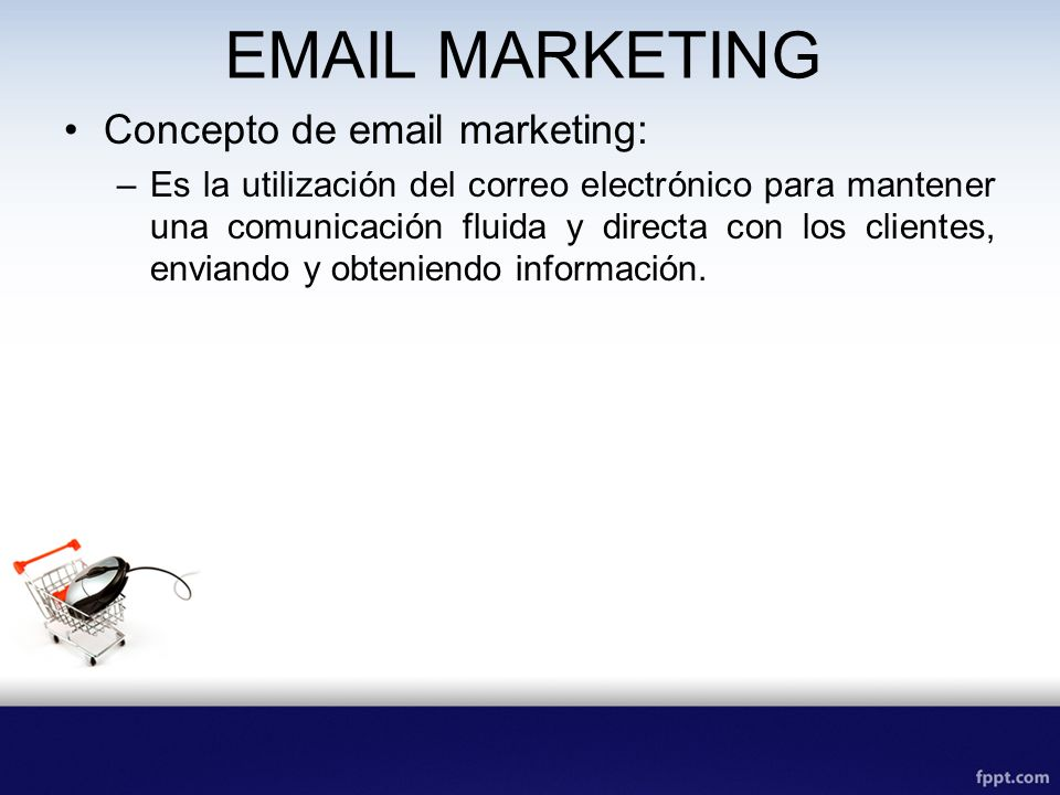 EMAIL MARKETING Concepto de email marketing: