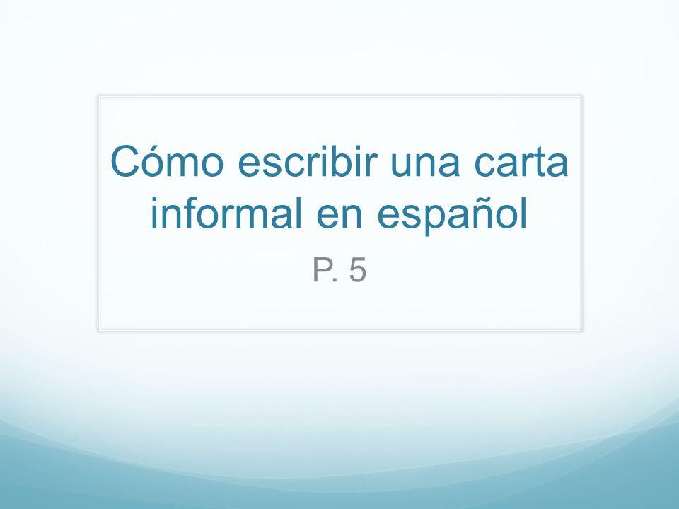 Cómo escribir una carta informal en español