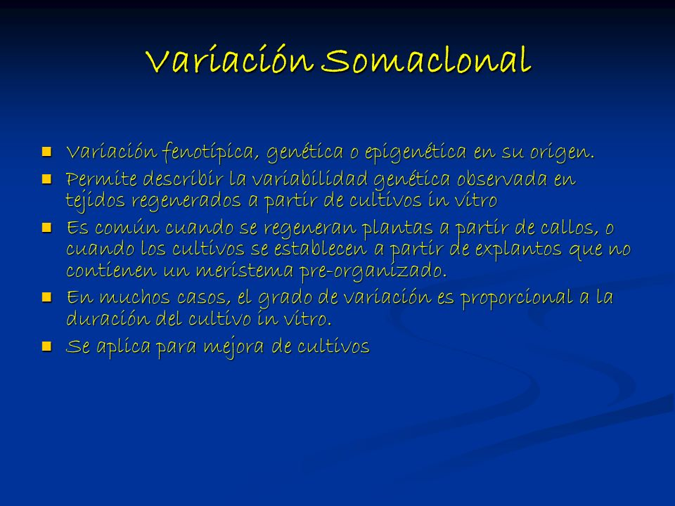 Variación Somaclonal Variación fenotípica, genética o epigenética en su origen.