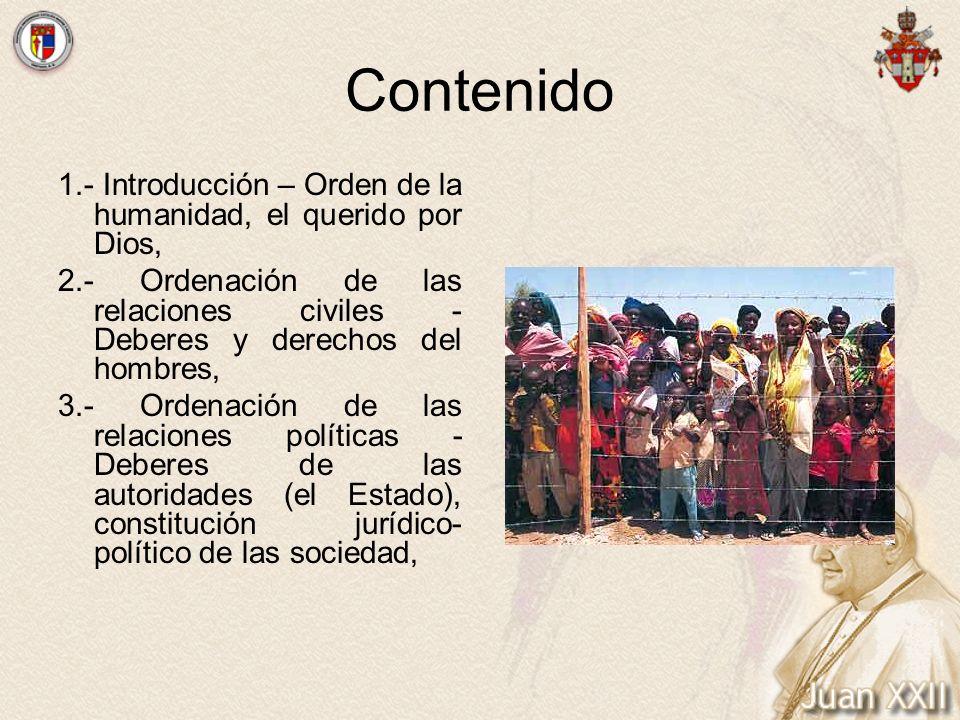 Contenido 1.- Introducción – Orden de la humanidad, el querido por Dios, 2.- Ordenación de las relaciones civiles - Deberes y derechos del hombres,