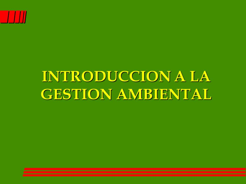INTRODUCCION A LA GESTION AMBIENTAL