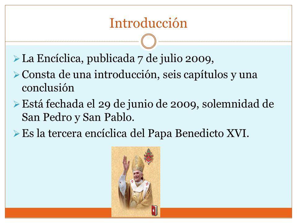 Introducción La Encíclica, publicada 7 de julio 2009,