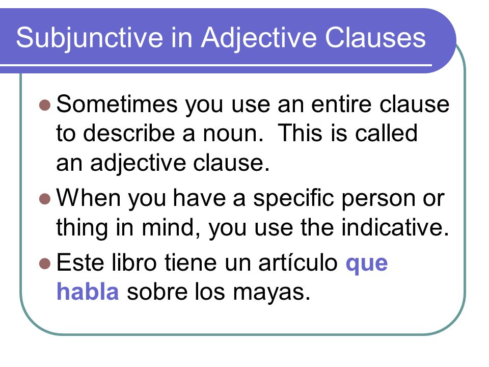 Subjunctive in Adjective Clauses