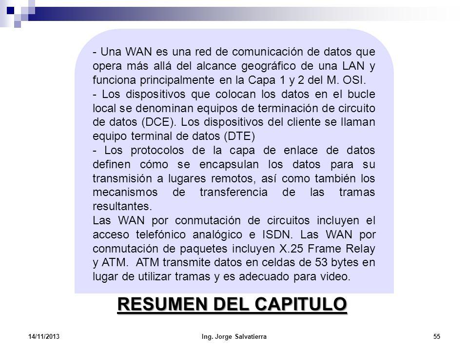 - Una WAN es una red de comunicación de datos que opera más allá del alcance geográfico de una LAN y funciona principalmente en la Capa 1 y 2 del M. OSI.
