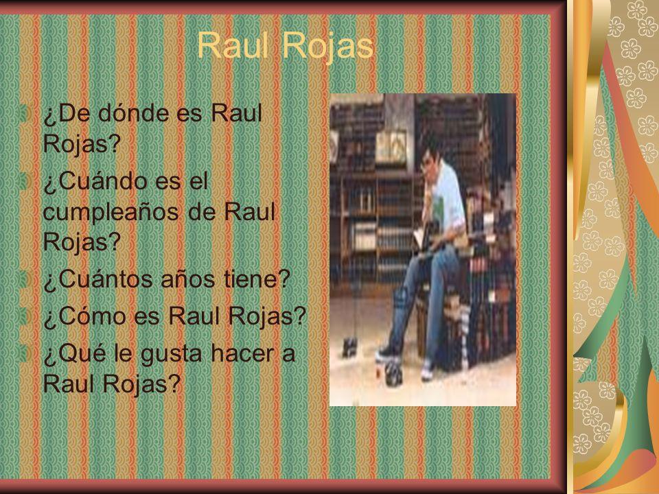 Raul Rojas ¿De dónde es Raul Rojas