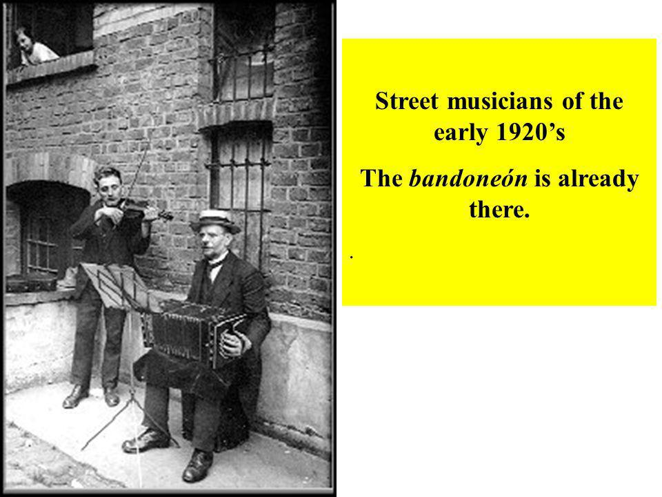 Street musicians of the early 1920's The bandoneón is already there.