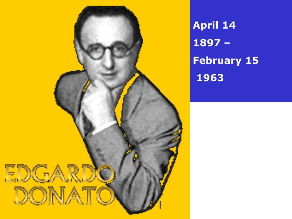 April 14 1897 – February 15 1963