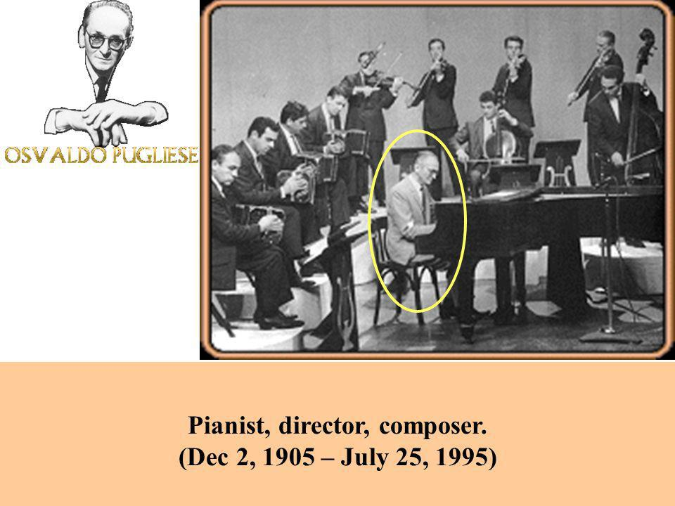 Pianist, director, composer. (Dec 2, 1905 – July 25, 1995)