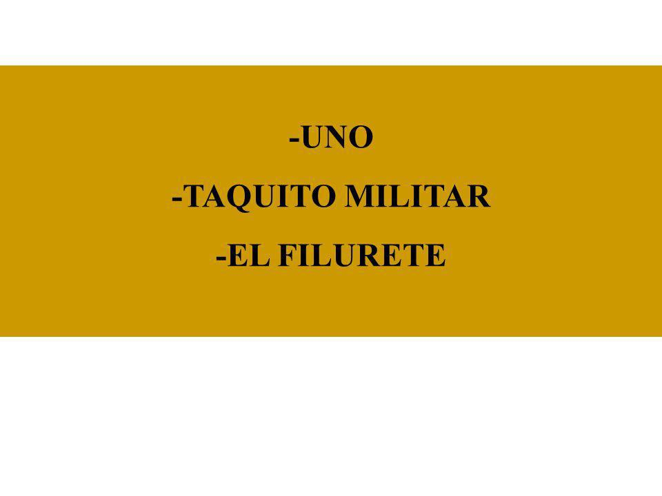 -UNO -TAQUITO MILITAR -EL FILURETE