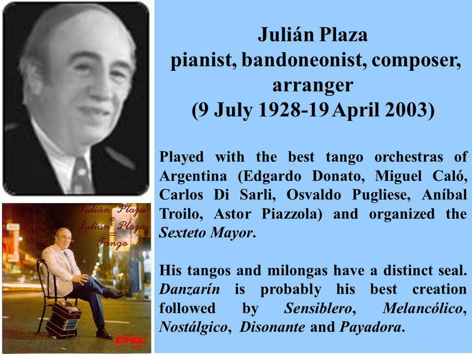 pianist, bandoneonist, composer, arranger (9 July 1928-19 April 2003)