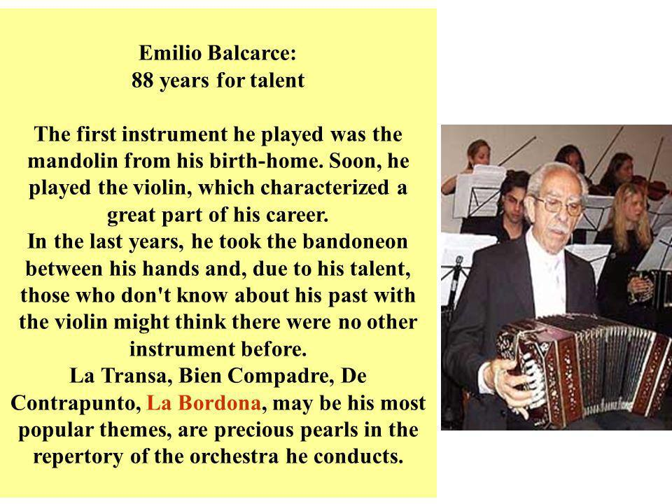 Emilio Balcarce: 88 years for talent.